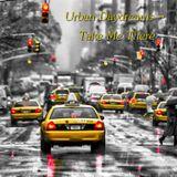 Urban Daydreams - Take Me There