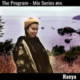 The Program Mix Series #4 - Raeya