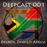 DeepCast 001   Deepest, Darkest Africa [25/08/2017]