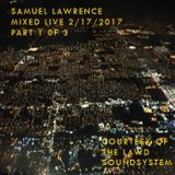 samuel lawrence mixed live 2-17-17 PART 1 of 3