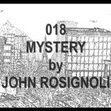 018 - MYSTERY ( set live private ) by JOHN ROSIGNOLI