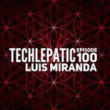 Luis Miranda - TECHLEPATIC Episode 100