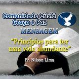 Princípios para uma vida abundante - Pr. Nilson Lima
