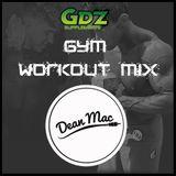 DJ Dean Mac - Team GDZ Gym Mashup Mix 2016