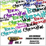 Ben Chemikal - TRIGGER FINGERS Vol. 5 (February 2018 Mashup DJ Set)