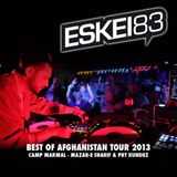 ESKEI83 - Live @ ISAF CAMPS AFGHANISTAN 2013