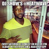 DJ ShOw's Heat Wave on Hot 99.1fm (6/17/14 - 8pm Set)