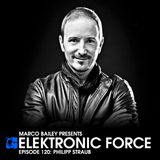 Elektronic Force Podcast 120 with Philipp Straub