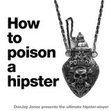 How To Poison A Hipster