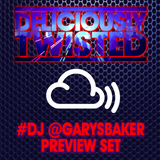 #DeliciouslyTwisted #PreviewSet by #DJ @GARYSBAKER