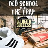 OLD SCHOOL MEETS THE TRAPP