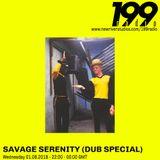 01/08/18 - Savage Serenity (Dub Special)