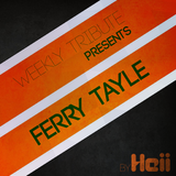 Weekly Tribute #013: Ferry Tayle