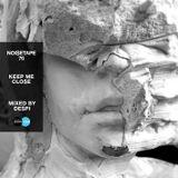 NoiseTape #76 - Despi - Keep Me Close