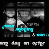 One day on after BY Von71_Jonas_SEBeing (15-02-2006)
