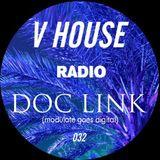 V HOUSE Radio 032   Doc Link