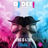 Dj Dee - This is 4 the clubs! May 2017