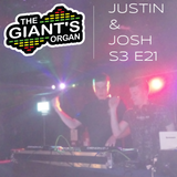 The Giant's Organ S03 E21: Justin & Josh [Tech House]