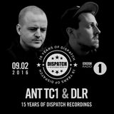 Ant TC1 & DLR - 15 Years Of Dispatch Recordings' Mix for BBC Radio 1 (aired 09/02/2016)