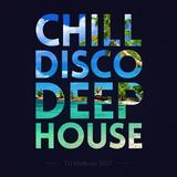 Deep, disco, chill house mix XL - summer 2017