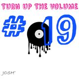 Turn Up The Volume #19