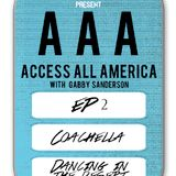 Access All America - Episode 2: Coachella - Dancing in the Desert