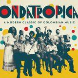 Mosaico 142: Bomba Estéreo, Antibalas, The Souljazz Orchestra, Ondatrópica