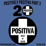 Positively Positiva Part 2
