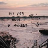This is The Moment...