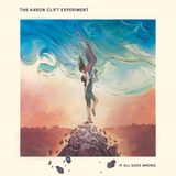 Special Aaron Clift Experiment album IF ALL GOES WRONG