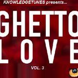 GHETTO LOVE VOL. 3