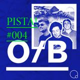 PISTA! #004 w/ O/B (02/09/18)