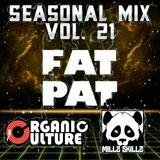 Seasonal Mix Series - Ep. 21 Ft. FAT PAT & Organic Culture