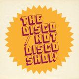 The Disco / Not Disco Show - 28.06.16