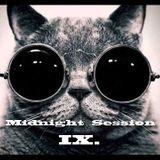Midnight Session IX.