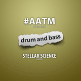 All About The Music Ep. 3 - Drum & Bass - Stellar Science Guest Mix