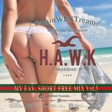 【#mainWESTream -MY FAV. SHORT FREE MIX Vol.3-】  / mixed by. DJ H.A.W.K from. LAKESIDAZ