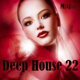 Deep House 22
