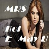 MRS:  Kol E May B