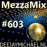 MezzaMix 603 - mixed by deejay Michael