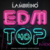 TOP40 vs EDM (Alex Lambrino Private Edits / Mashups / Bootlegs)