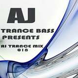 Trance Bass Presents Trance Mix 018 By AJ Chen