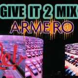 ARMERO - GIVE IT 2 MIX
