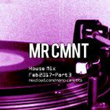 Mr CMNT - House mix -  Feb 2017 - Part 3