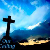 """""""Our Calling""""  Sun. 4-7-13 AM sermon by David Hankins"""