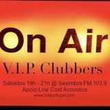 V.I.P. Clubbers 20 04 2013