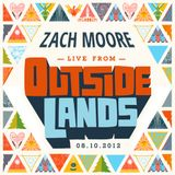 Zach Moore Live from Outside Lands 2012