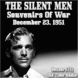 The Silent Men - Souvenirs Of War (12-23-51)