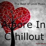 Amore (Love) In Chill Out by Salvo Migliorini