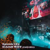 Episode #83: Elijah Witt (Cane Hill) – WWE NXT Takeover and maximizing the band's exposure